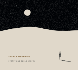 CD cover Freaky Mermaids - Everything Could Happen